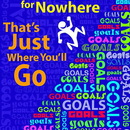 Trend Enterprises T-A67319 If You Aim For Nowhere Poster