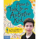 Free Spirit Publishing How To Talk To An Autistic Kid Book